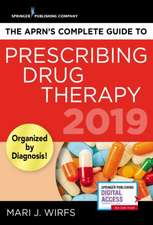 APRN's Complete Guide to Prescribing Pediatric Drug Therapy 2019