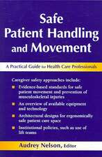 Safe Patient Handling and Movement: A Practical Guide for Health Care Professionals