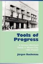 Tools of Progress:  A German Merchant Family in Mexico City, 1865-Present