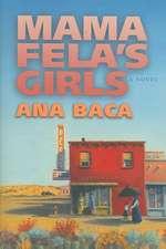 Baca, A:  Mama Fela's Girls