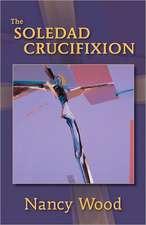 The Soledad Crucifixion