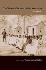 The Women's National Indian Association:  A History