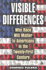 Visible Differences: Why Race Will Matter to Americans in the Twenty-First Century