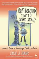 Help! My Child Stopped Eating Meat!:  An A-Z Guide to Surviving a Conflict in Diets