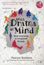 With Drama in Mind: Real Learning in Imagined Worlds