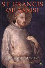 St. Francis of Assisi: The Legend and the Life