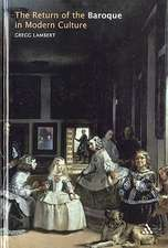 The Return of the Baroque in Modern Culture