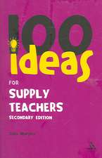 100 Ideas for Supply Teachers: Secondary Edition