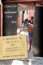 A Promise in Haiti:  A Reporter's Notes on Families and Daily Lives