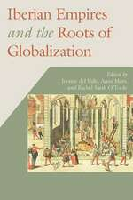 IBERIAN EMPIRES & THE ROOTS OF
