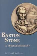 Barton Stone:  A Spiritual Biography