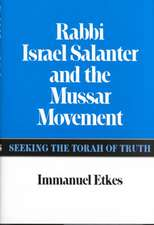 Rabbi Israel Salanter and the Mussar Movement: Seeking the Torah of Truth