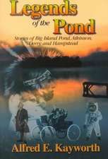 Legends of the Pond:  Stories of Big Island Pond, Atkinson, Derry & Hampstead