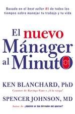 nuevo mánager al minuto (One Minute Manager - Spanish Edition): El método gerencial más popular del mundo