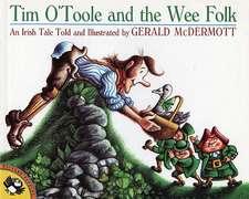 Tim O'Toole and the Wee Folk:  An Irish Tale
