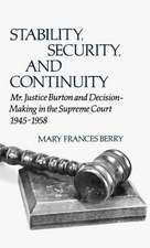 Stability, Security, and Continuity:  Mr. Justice Burton and Decision-Making in the Supreme Court, 1945-1958