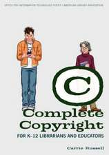 Complete Copyright for K-12 Librarians and Educators