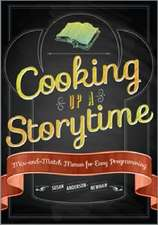 Cooking Up a Storytime:  Mix-And-Match Menus for Easy Programming