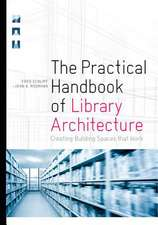 Schlipf, F:  The Practical Handbook of Library Architecture