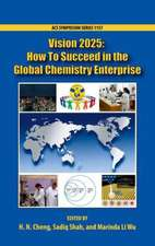 Vision 2025: How to Succeed in the Global Chemistry Enterprise