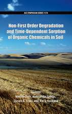 Non-First Order Degradation and Time-Dependent Sorption of Organic Chemicals in Soil