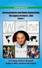 Stereochemistry and Global Connectivity: The Legacy of Ernest L. Eliel Volume 1