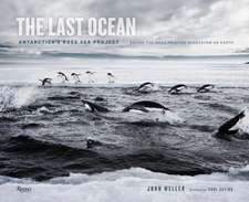 The Last Ocean:  Saving the Most Pristine Ecosystem on Earth