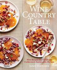 Wine Country Table: With Recipes That Celebrate California's Sustainable Harvest