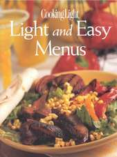 Cooking Light: Light and Easy Menus