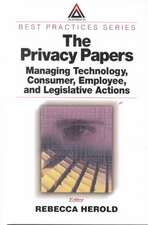 The Privacy Papers:  Managing Technology, Consumer, Employee, and Legislative Actions