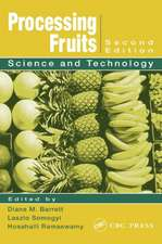 Processing Fruits:  Science and Technology, Second Edition