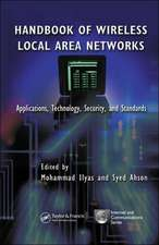 Handbook of Wireless Local Area Networks:  Applications, Technology, Security, and Standards