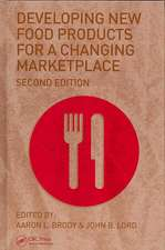 Developing New Food Products for a Changing Marketplace:  Principles and Good Practice