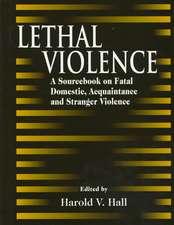 Lethal Violence:  A Sourcebook on Fatal Domestic, Acquaintance and Stranger Violence