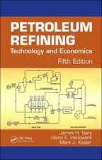 Petroleum Refining:  Technology and Economics