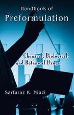 Handbook of Preformulation:  Chemical, Biological and Botanical Drugs