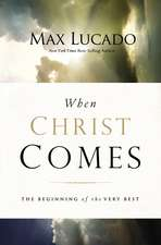 When Christ Comes: The Beginning of the Very Best
