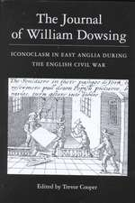 The Journal of William Dowsing – Iconoclasm in East Anglia during the English Civil War