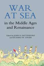 War at Sea in the Middle Ages and the Renaissance
