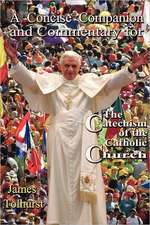 A Concise Companion and Commentary for the Catechism of the Catholic Church