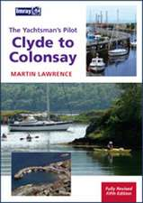 The Yachtsman's Pilot Clyde to Colonsay:  Comprehensive Planning Maps with Detailed Cruising Information for the Inland Waterway Routes Through France from