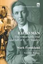 Radio Man:  The Remarkable Rise and Fall of C.O. Stanley
