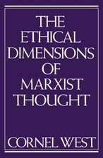 Ethical Dimensions of Marxist Thought:  Revolution in Reverse