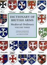 Dictionary of British Arms – Medieval Ordinary Volume III