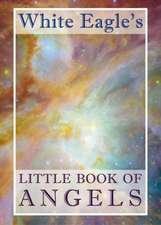 White Eagle's Little Book of Angels