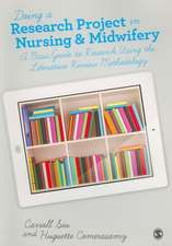 Doing a Research Project in Nursing and Midwifery: A Basic Guide to Research Using the Literature Review Methodology