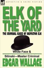 Elk of the 'Yard'-The Criminal Cases of Inspector Elk