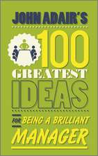 John Adair's 100 Greatest Ideas for Being a Brilliant Manager:  It's What You Don't Say That Matters