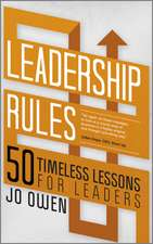 Leadership Rules: 50 Timeless Lessons for Leaders