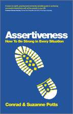 Assertiveness: How To Be Strong In Every Situation